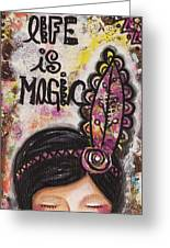 Life Is Magic Uplifting Collage Painting Greeting Card