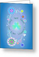 Life Love Laughter Greeting Card