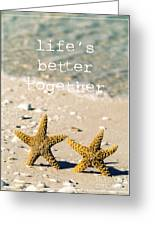 Life's Better Together Greeting Card