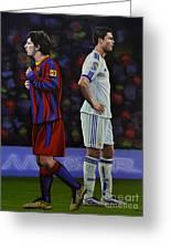 Lionel Messi And Cristiano Ronaldo Greeting Card