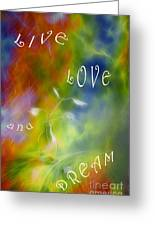 Live Love And Dream Greeting Card