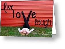 Live Love Laugh By Diana Sainz Greeting Card