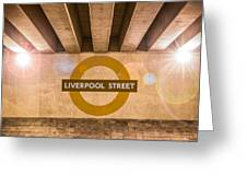 Liverpool Street Underground Greeting Card
