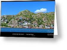 Living On The Edge -- The Battery - St. John's Nl Greeting Card