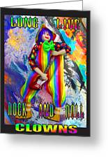 Long Live Rock And Roll Clowns Greeting Card
