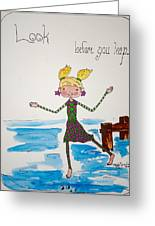 Look Before You Leap Greeting Card by Mary Kay De Jesus