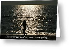 Look How Far You've Come... Greeting Card