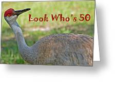 Look Who's 50 Greeting Card