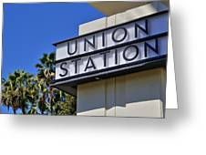 Los Angeles Union Station Greeting Card