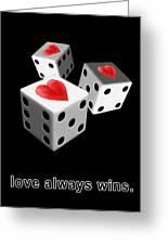 Love Always Wins Greeting Card