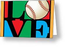 Love Baseball Greeting Card