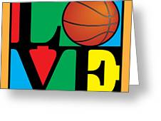Love Basketball Greeting Card