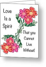 Love Is A Spirit Greeting Card