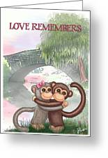 Love Remembers Greeting Card
