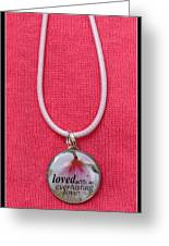 Loved With An Everlasting Love Pendant Greeting Card