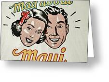 Mad About Maui Greeting Card