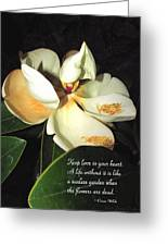 Magnolia Blossom In All Its Glory - Keep Love In Your Heart Greeting Card