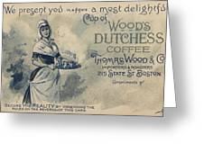 Maid Serving Coffee Advertisement For Woods Duchess Coffee Boston  Greeting Card