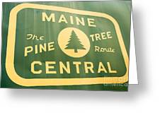 Maine Central The Pine Tree Route Greeting Card