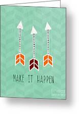 Make It Happen Greeting Card by Linda Woods