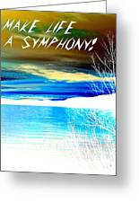 Make Life A Symphony Greeting Card