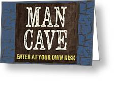 Man Cave Enter At Your Own Risk Greeting Card
