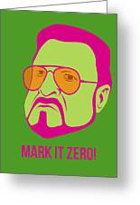 Mark It Zero Poster 2 Greeting Card