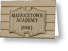 Mauricetown Academy Sign  Greeting Card