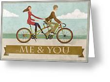 Me And You Bike Greeting Card
