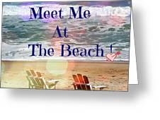 Meet Me At The Beach Greeting Card