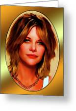 Meg Ryan Greeting Card