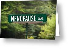 Menopause Lane Sign Greeting Card by Sue Smith