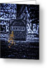 Midnight In The Graveyard With A Lawyer Greeting Card