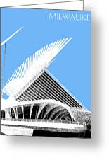 Milwaukee Skyline Art Museum - Light Blue Greeting Card by DB Artist