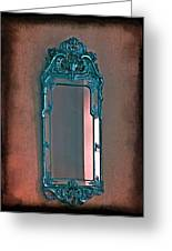 Mirror Mirror On The Wall... Greeting Card