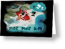 Moe Moe Koi Greeting Card by Wendy Wiese
