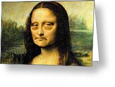 Mona Lisa After Many Hours Of Posing Greeting Card