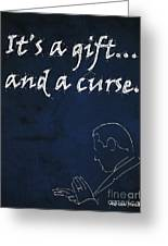 Monk Quote - It's A Gift And A Curse Greeting Card