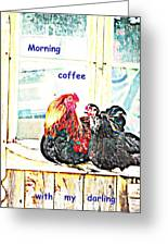 I Love My Morning Coffee Time With My Darling  Greeting Card