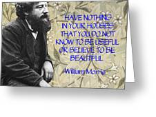 Morris Quotation About Art Greeting Card