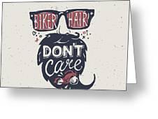 Motorcycle Rider . Biker Hair Dont Greeting Card