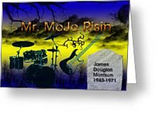 Mr Mojo Risin Greeting Card