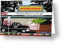 Murder Burger Greeting Card