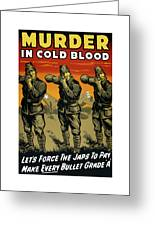Murder In Cold Blood - Ww2 Greeting Card