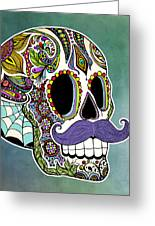 Mustache Sugar Skull Greeting Card by Tammy Wetzel