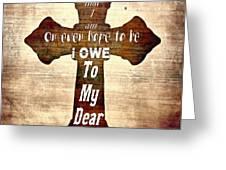 My Dear Savior Greeting Card by Michelle Greene Wheeler