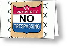 My Property No Trespassing Sign Greeting Card