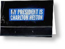 My President Is Charlton Heston Decal Vehicle Window Black Canyon City Arizona  2004 Greeting Card