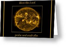 Nasa The Suns Corona Sun And Moon Bless The Lord Praise And Exalt Him Above All Forever Greeting Card