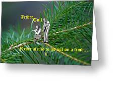 Never Afraid To Go Out On A Limb Greeting Card